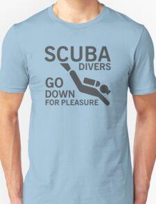 Scuba divers go down for pleasure Unisex T-Shirt