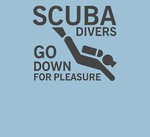 Scuba divers go down for pleasure Unisex T-Shirt