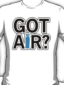 Got Air? T-Shirt