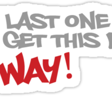 Be the last one out to get this dough? No Way! Sticker