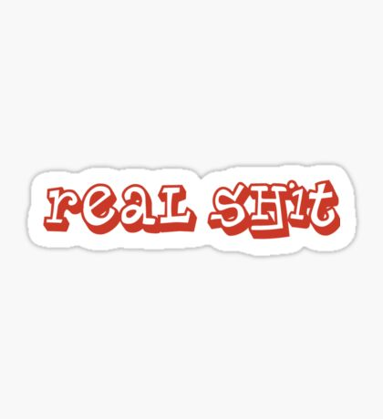 Real Shit Sticker