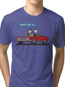 Don't be a square Tri-blend T-Shirt