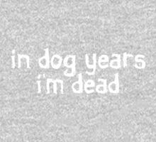 In dog years I'm dead Baby Tee