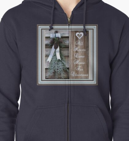 All Hearts Come Home for Christmas Zipped Hoodie
