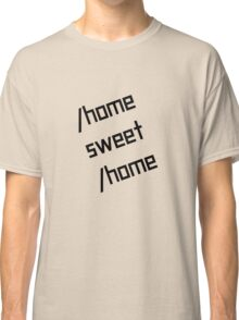/home sweet /home Classic T-Shirt