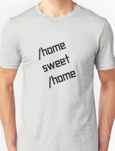 /home sweet /home Unisex T-Shirt
