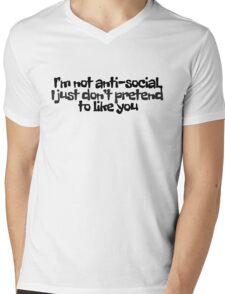 I'm not anti-social, I just don't pretend to like you Mens V-Neck T-Shirt