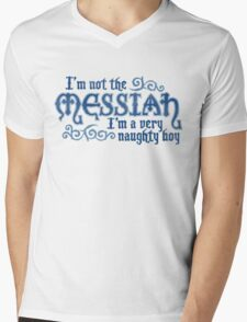 Not the Messiah (very naughty boy) Mens V-Neck T-Shirt