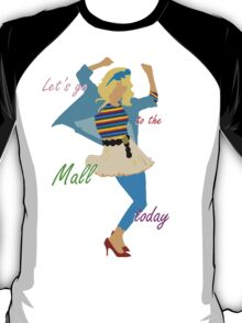 Let's go to the Mall ! :D T-Shirt