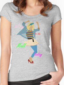 Let's go to the Mall ! :D Women's Fitted Scoop T-Shirt