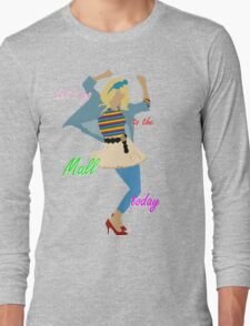 Let's go to the Mall ! :D Long Sleeve T-Shirt