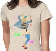 Let's go to the Mall ! :D Womens Fitted T-Shirt
