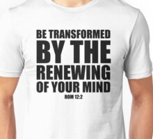 Be Transformed -  Rom 12:2 Unisex T-Shirt