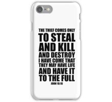 The thief comes only to steal and kill and destroy - John 10:10 iPhone Case/Skin