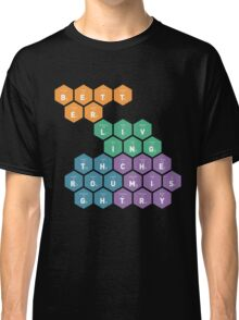 Better Living Through Chemistry Classic T-Shirt
