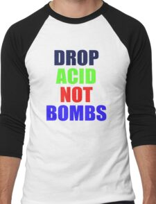 DROP ACID NOT BOMBS - BEZ Men's Baseball ¾ T-Shirt
