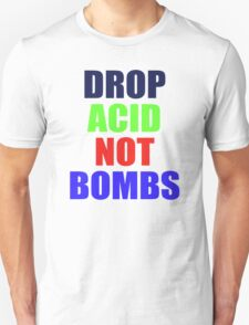 DROP ACID NOT BOMBS - BEZ T-Shirt