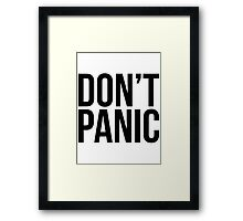 DON'T PANIC! Framed Print