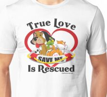 True Love Is Rescued Unisex T-Shirt