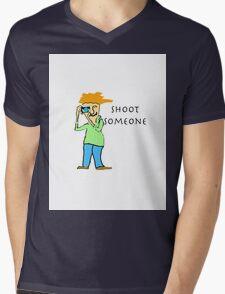 Shoot Someone Mens V-Neck T-Shirt