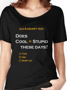 Cool=Stupid-No Women's Relaxed Fit T-Shirt