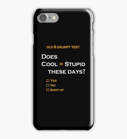 Cool=Stupid-Yes iPhone Case/Skin