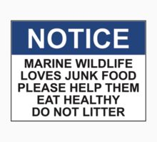NOTICE: MARINE WILDLIFE LOVES JUNK FOOD, PLEASE HELP THEM EAT HEALTHY, DO NOT LITTER Baby Tee