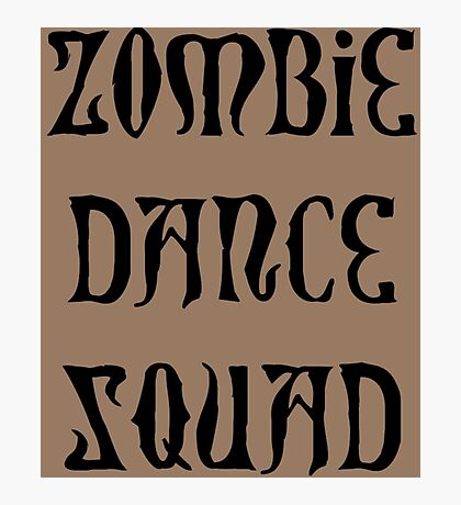 ZOMBIE DANCE SQUAD by Zombie Ghetto Photographic Print