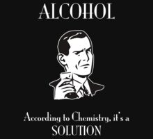 Alcohol: According to Chemistry It's a Solution  by Samuel Sheats