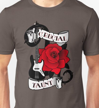 Crucial Taunt Unisex T-Shirt