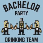 Bachelor Party Drinking Team (Stag Night) by MrFaulbaum