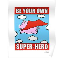 Be Your OWN Super-Hero! Poster