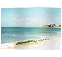 Something Beautiful is on the Horizon Poster