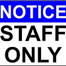 NOTICE: STAFF ONLY by Bundjum