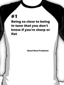 Band Nerd Problems #1 T-Shirt