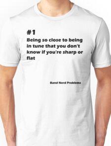 Band Nerd Problems #1 Unisex T-Shirt