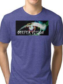 Deeper Vision Tri-blend T-Shirt