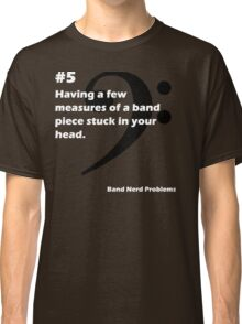 Band Nerd Problems #5 Classic T-Shirt