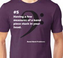Band Nerd Problems #5 Unisex T-Shirt