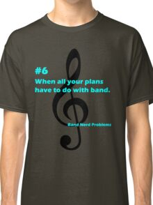 Band Nerd Problems #6 Classic T-Shirt