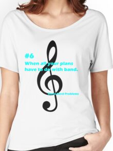 Band Nerd Problems #6 Women's Relaxed Fit T-Shirt