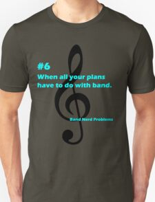 Band Nerd Problems #6 T-Shirt