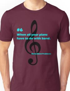 Band Nerd Problems #6 Unisex T-Shirt