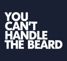 You can't handle the beard Kids Clothes