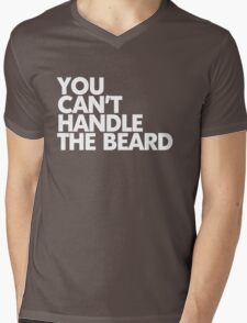 You can't handle the beard Mens V-Neck T-Shirt