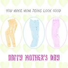 Mother's Day: You Make Mom Jeans Look Good by Suzanne Brogan
