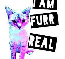 I am Furr REAL by wittykittymeow