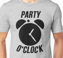 Party O Clock - Party Time Unisex T-Shirt