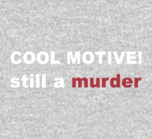 Cool motive. Still a murder One Piece - Long Sleeve
