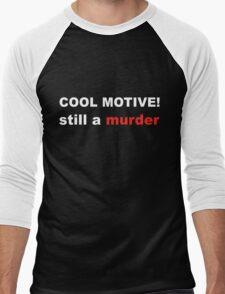 Cool motive. Still a murder Men's Baseball ¾ T-Shirt